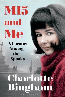 MI5 and Me: A Coronet Among the Spooks by Charlotte Bingham