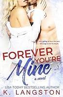 Forever You're Mine: A Mine Series Novel