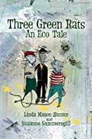 Three Green Rats: An Eco Tale