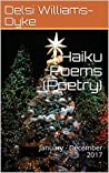 Haiku Poems (Poetry): January - December 2017