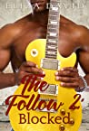 The Follow 2: Blocked (The Follow, #2)