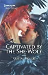 Captivated by the She-Wolf (A Wahyas of Walker's Run Novel)