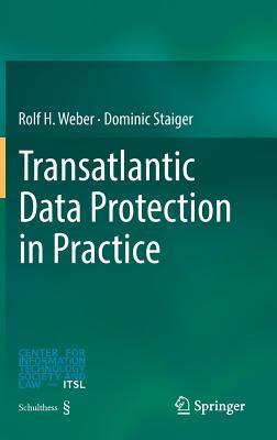 Transatlantic Data Protection in Practice