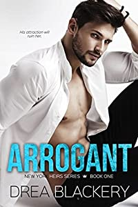 Arrogant (New York Heirs, #1)
