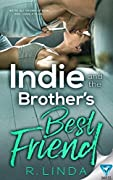 Indie and the Brother's Best Friend (Scandalous, #2)