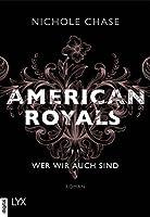 Wer wir auch sind (American Royals #1)