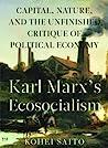 Karl Marx's Ecosocialism by Kohei Saito