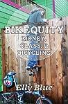 Bikequity: Money, Class, & Bicycling (Taking The Lane # 14)