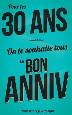 Bon Anniversaire 30 Ans Livre A Ecrire By Thibaut Pialat