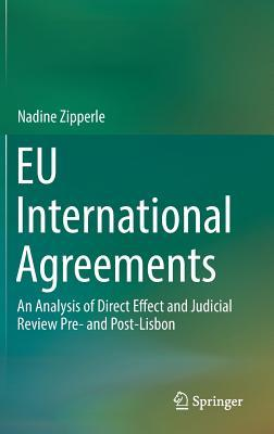 EU International Agreements An Analysis of Direct Effect and Judicial Review Pre- and Post-Lisbon