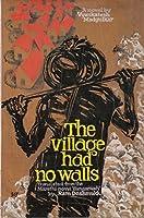 The Village Had No Walls