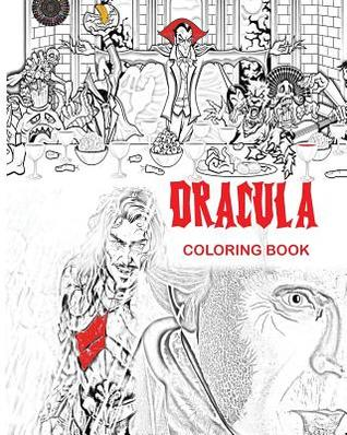 Dracula Coloring Book: Stress Free Adult Coloring Book and Mandalas of Count Dracula, Bats, Halloween, Horror Costumes, Skeleton Eyeballs, Ghosts, Zombies, Vampires, Dragons and Much More Ideal Gifts for Creative Women, Men, Teenage Boys, Girls: To Use Gl
