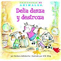 Delia Danza Y Destroza (Dilly Dog's Dizzy Dancing)