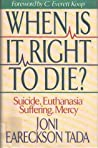 When Is It Right to Die?: Suicide, Euthanasia, Suffering, Mercy