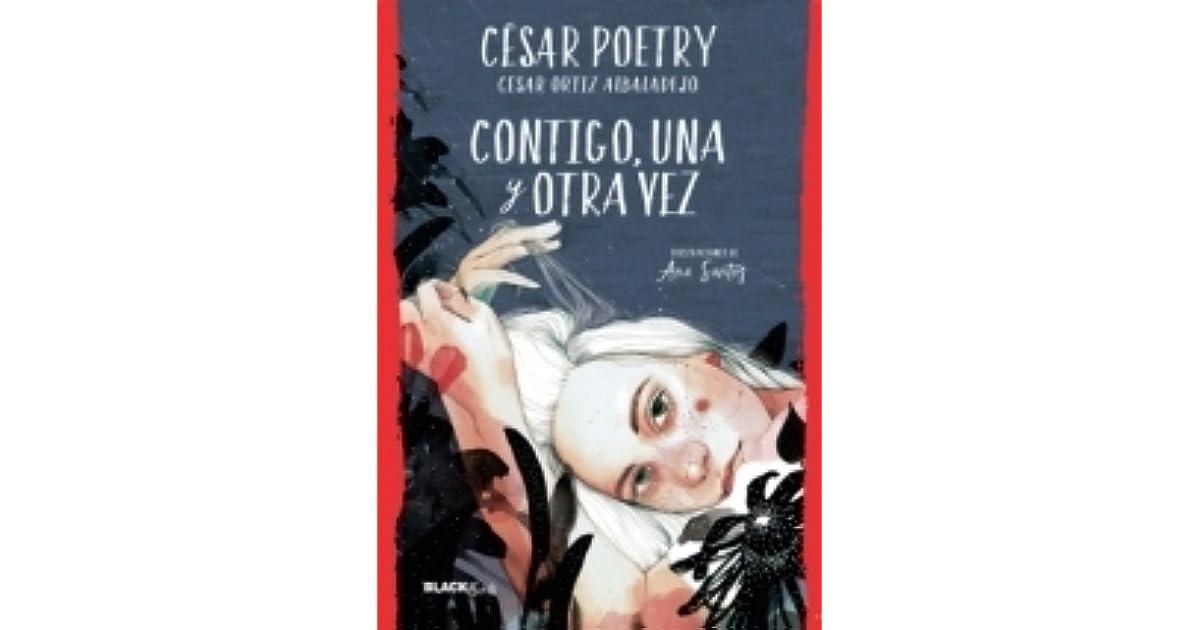 Contigo Una Y Otra Vez By César Poetry