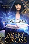 Catacombs (Academy of Ancients #1)