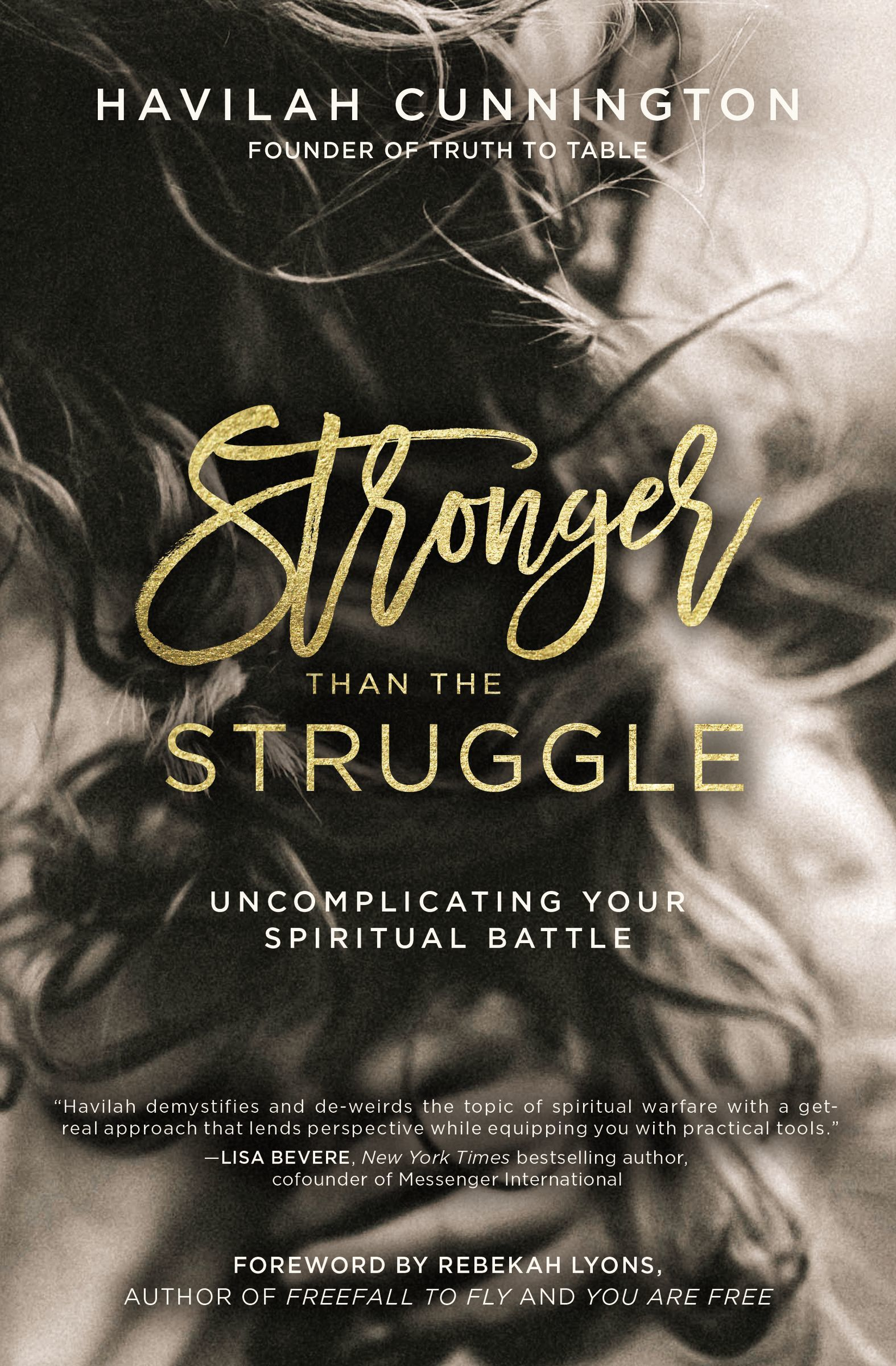 Stronger than the Struggle Uncomplicating Your Spiritual Battle