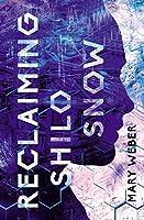 Reclaiming Shilo Snow (The Evaporation of Sofi Snow #2)
