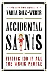 Book cover for Accidental Saints: Finding God in All the Wrong People