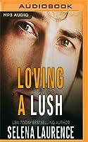 Loving a Lush