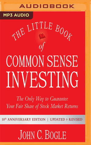 The Little Book of Common Sense Investing: The Only Way to