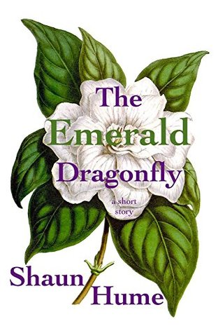 The Emerald Dragonfly by Shaun Hume