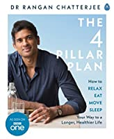 The 4 Pillar Plan: How to Relax, Eat, Move, Sleep Your Way to a Longer, Healthier Life