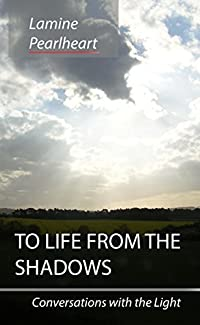To Life from the Shadows: (First Edition - Out of Print - A Newer Edition of this Pubilcation Exists)