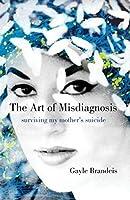 The Art of Misdiagnosis: A Memoir