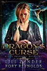 Dragon's Curse (Blood Prophecy, #2)