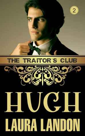 The Traitor's Club: Hugh (The Traitor's Club, #2)