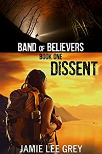 Dissent (Band of Believers #1)