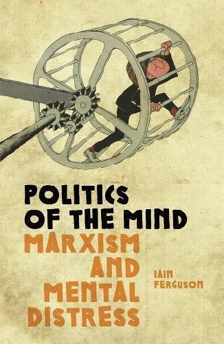 Politics Of The Mind Marxism and Mental Distress