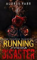 Running From Disaster (Sunrise Runners Duology Book 1)