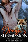 Omega's Submission (Foxes of Scarlet Peak, #1)
