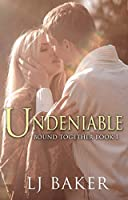 Undeniable (Bound Together #1)