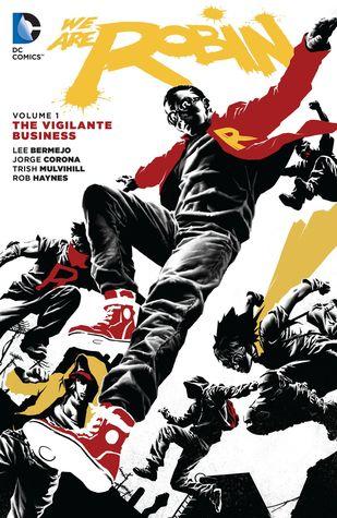 We Are Robin, Volume 1: The Vigilante Business