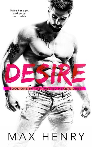 Desire (Twisted Hearts Duet, #1)