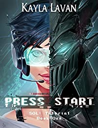 Press Start: A LitRPG Adventure (SOL Saga, #1)