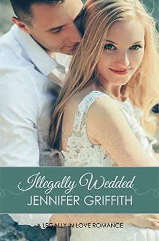 Illegally Wedded (Legally in Love, #6)