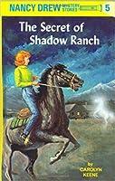 The Secret of Shadow Ranch (Nancy Drew Mystery Stories, #5)