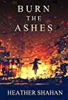 Burn the Ashes (Trinity Chronicles Book 1)