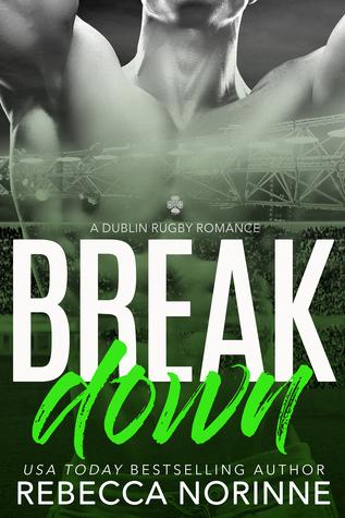 Break Down (Dublin Rugby #4)