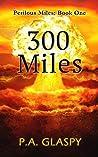 300 Miles (Perilous Miles #0.5)