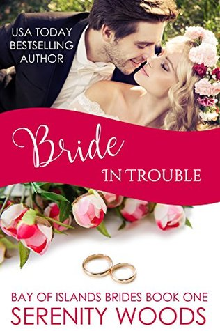 Bride in Trouble (Bay of Islands Brides, #1)