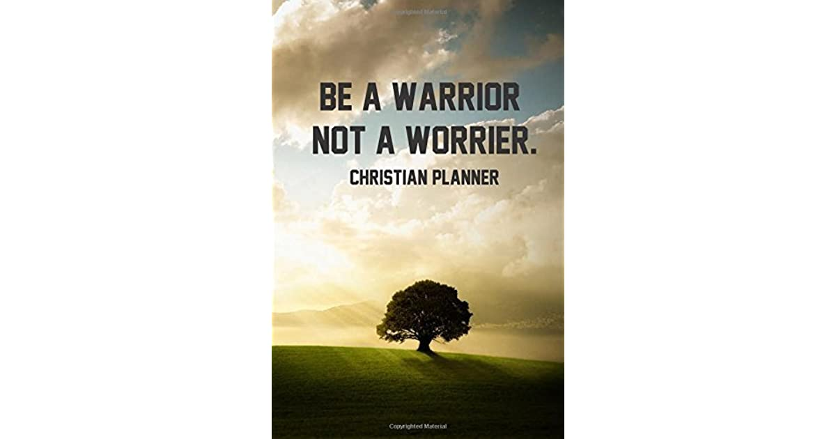 Christian Planner Be a Warrior not a Worrier : Daily To Do