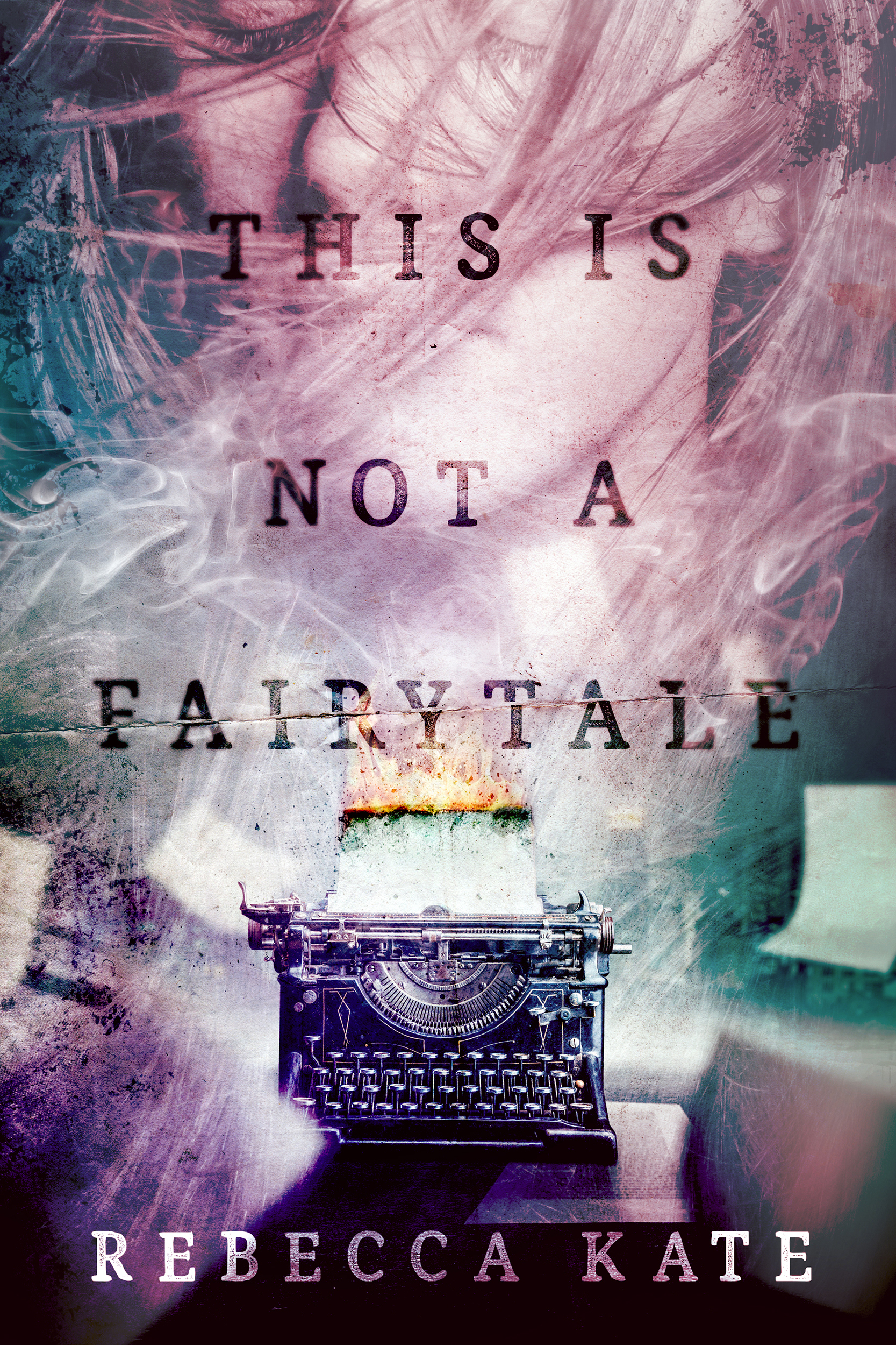 This is Not a Fairytale  by  Rebecca Kate