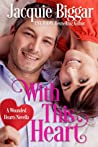 With This Heart (Wounded Hearts #4.5)