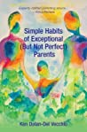 Simple Habits of Exceptional (But Not Perfect) Parents