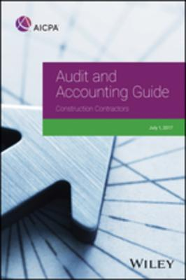 Audit and Accounting Guide Construction Contractors, 2017